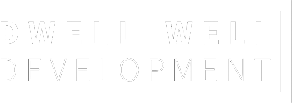 Dwell Well Development